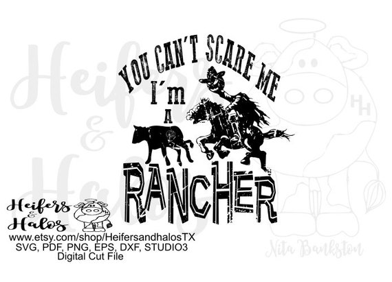 You can't scare me I'm a rancher, ranch svg, digital cut files, svg, pdf, png, eps, dxf, studio3, printable, sublimation, halloween, cutable