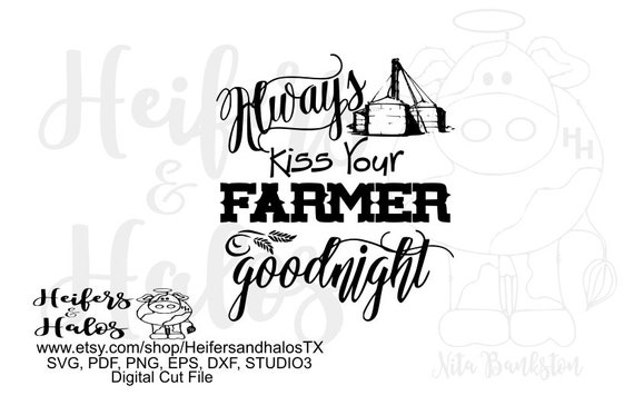 Always kiss your farmer goodnight digital file, digital cut file, printable, sublimation, svg, pdf,png,eps, dxf,silhouette, cricut