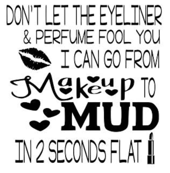 Don't let the eyeliner and perfume fool you -  SVG, EPS, DXF, png, jpg digital cut file for Cricut or Silhouette