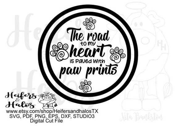 The road to my heart is paved with paw prints dog digital cut file, sublimation, printable design, cricut, silhouette