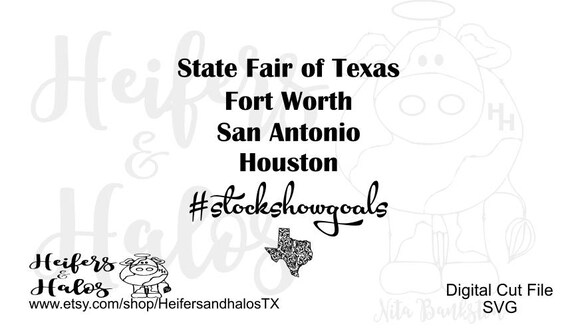 Stock Show Goals State of Texas, State Fair of Texas, Fort Worth, San Antonio, Houston, #stockshowgoals, cut file, cricut silhouette