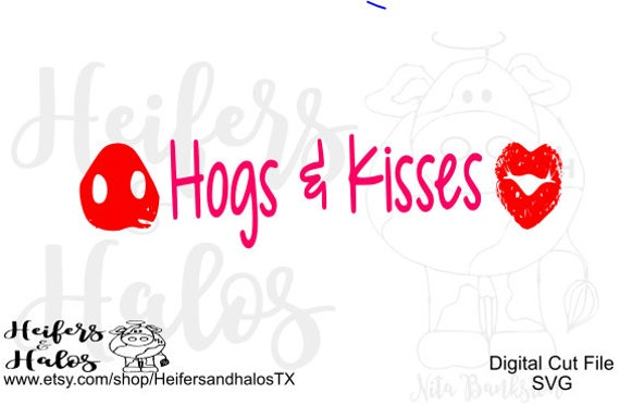 Hogs and Kisses digital cut file, svg, pdf, png, eps, dxf, studio 3 cut file design for t-shirts, etc