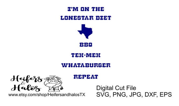 I'm on the Lonestar diet bbq, tex-mex, whataburger, repeat - the only diet to be on svg, cut file, for shirts and yeti decals