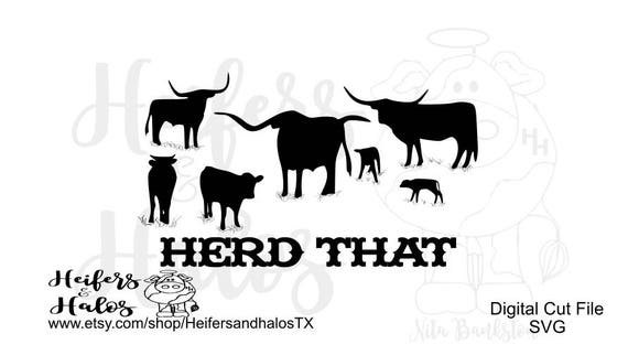 Herd That svg cut file, ranchy svg for t-shirts, yeti cups, decals. Use with cricut, silhouette cameo, western, ranch, farm, Texas Style