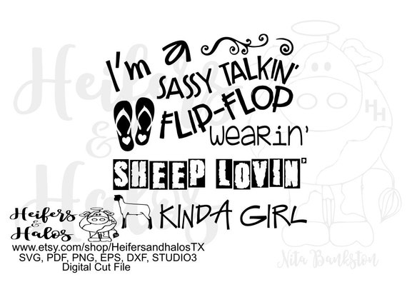 I'm a sassy talkin' flip flop wearin' sheep lovin' kinda girl digital file, digital cut file, sublimation, printable, cricut, silhouette