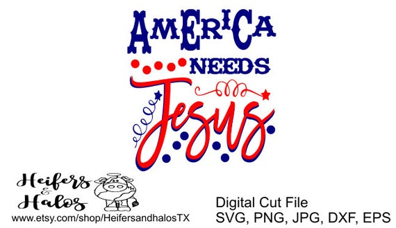 America needs Jesus - svg, png, jpg, dxf, eps cut file for silhouette and cricut