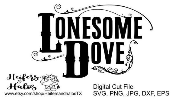 Lonesome Dove - digital cut file, svg, pdf, png, jpg, dxf, eps for cricut and silhouette