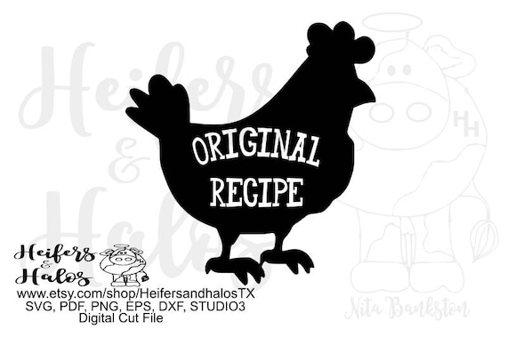 Original Recipe Chicken digital file, svg, pdf, png, eps, dxf, studio3, cut file, sublimation, print, farm, ranch, silhouette, cricut