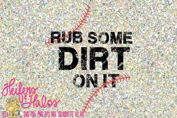 Rub Some Dirt on IT  distressed baseball, softball digital cut file, sublimation, printable, cricut, silhouette