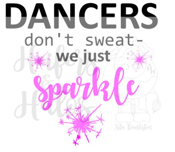 Dancers don't sweat - we just sparkle
