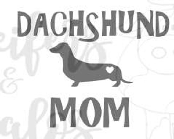 Dachshund Mom - For the Doxie/Wiener Dog mom's out there!  This can be used for sweats, t shirts, decals, bags, and cups.