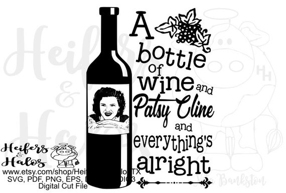 A bottle of wine and Patsy Cline digital cut file, printable, vinyl, cutable, sublimation, svg, pdf, png, eps, dxf, studio, country music,