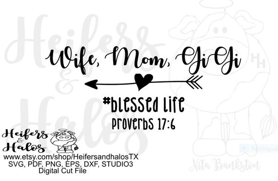 Wife, Mom, Gigi Blesed Life, Proverbs 17:6 png, eps, dxf, svg t-shirt design