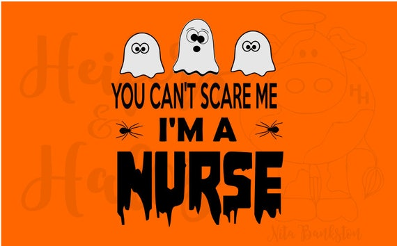You can't scare me I'm a Nurse, svg, studio3 cut file for cricut and silhouette, t-shirts, halloween costumume, halloween