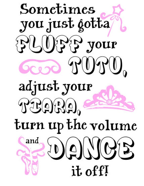 fluff your tutu, adjust your tiara, turn up the volume, and dance - svg, cut file for cricut and silhouette.