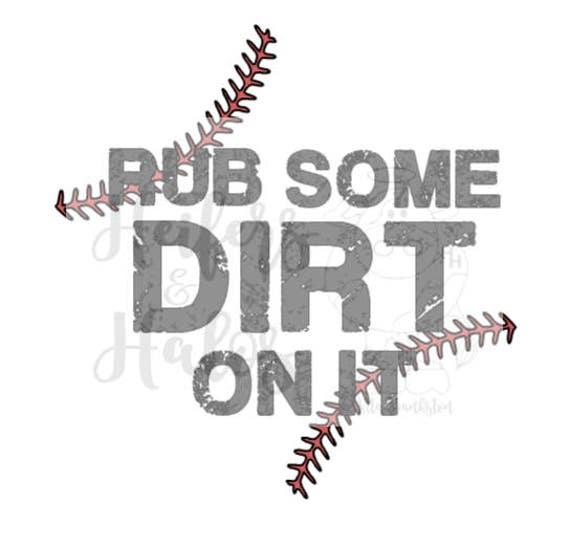 Rub Some Dirt on it, baseball