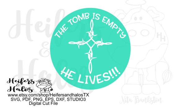 The tomb is empty, He lives!!  Digital file, digital cut file, printable, sublimation, svg, pdf, png, eps, dxf, cricut, silhouette, Easter