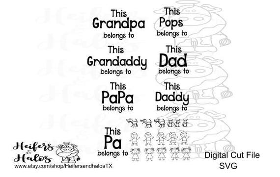 This dad/grandpa belongs to customizable svg file.  Great for Father's Day t-shirts, decals, yeti cup.  For cricut, silhouette, or cut file