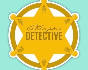 Citizen Detective Badge | Jensen and Holes Murder Squad | My Favorite Murder | Paul Holes Billy Jensen | true crime podcast