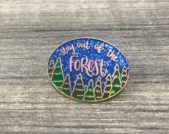 Stay Out of the Forest Soft Enamel Pin with Glitter | My Favorite Murder | MFM Podcast | SSDGM | Stay Sexy Don't Get Murdered