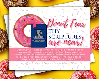 Donut Fear, thy scriptures are near! | Book of Mormon | Young Women Handout | Relief Society Handout | INSTANT Download 4x6 & 5x7 JPG or PDF