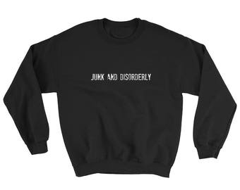 Junk and Disorderly Sweat Shirt   White Lettering on Black Sweatshirt  Junker   Junk   Thrift