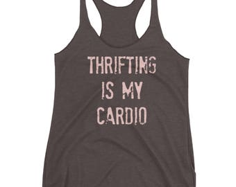Thrifting is my cardio Tank   Multi-Colors with Pale Coral Pink Lettering   Junker   Junk   Thrift