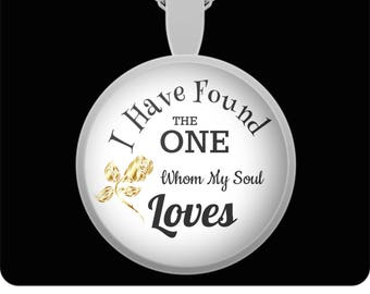 I Have Found the One Whom My Soul Loves Necklace Gift for Fiance Wife Girlfriend