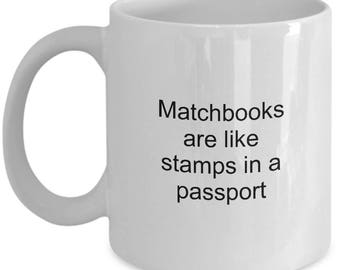 Matchbook Collecting Coffee Mug Matchbooks are Like Stamps in a Passport