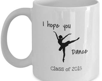 I Hope You Dance Class of 2018 Graduation Coffee Mug