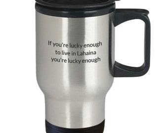 Lahaina travel coffee mug lucky enough lahaina mug