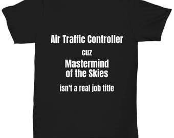 Air Traffic Controller T-Shirt Mastermind of the Skies Funny Air Traffic Control Shirt