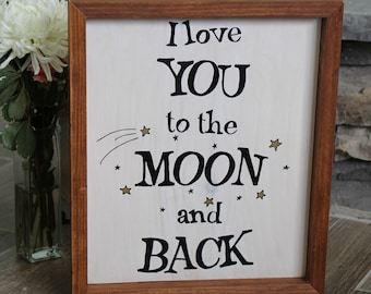I Love You To The Moon and Back | Custom Wood Sign | Nursery Sign | Nursery Wall Art | Baby Room Sign | Kid Room Art | Baby Gift | Love Sign