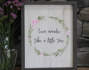 Even Miracles Take a Little Time | Custom Inspirational Wood Sign | Mantle Decor | Nursery Decor | Home Decor | Wooden Sign | Calligraphy