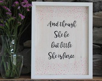 And Though She Be But Little She is Fierce | Custom Wooden Sign | Nursery Decor | Nursery Artwork | Home Decor