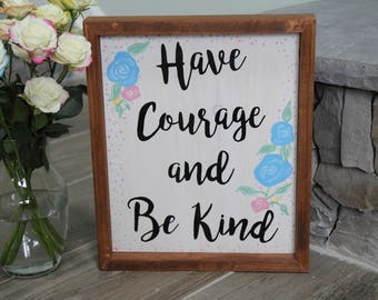 Have Courage and Be Kind | Custom Wood Sign | Disney Sign | Disney Art | Cinderella Quote | Kid Wall Sign | Nursery Wall Art
