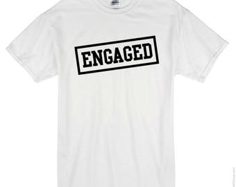 Engagement T-Shirts