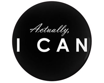 Modern, Minimal, Inspirational, Motivational, Pinback Button, Actually I Can