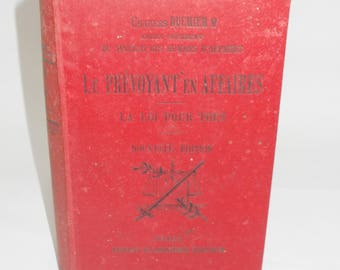 French Book 1902. PARIS. Le Prevoyant en affaires.  Predicting It In Business. The Law for All.