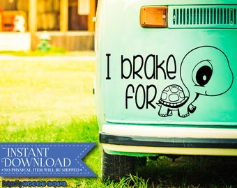 I Brake for Turtles svg - Turtle Cut File - Cute Turtle svg - Bumper Sticker - Stroller Sticker - Baby Toy Sticker - Save Animals svg