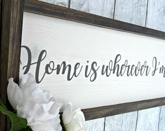 Home is wherever I'm with you | wood sign | rustic decor | farmhouse | wall decor | 8 x 30 |