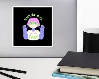 Covid Stickers, Positive Quotes, Hands Off Face Reminder, Gift for Child, Gift for Friend, Multiple Sizes Available, Free Shipping