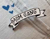 Mom Gang Pin