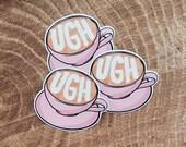 Ugh Coffee Sticker | Latte Cappuccino | Mug Cup & Saucer Sticker | Pink