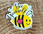 Bee Yourself (Unless You're A...) Sticker   Snarky Sticker   C-Word   Be Yourself Unless You're A C*nt Sticker