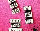 Pronoun Pins - She Her Hers - He Him His - They Them Theirs - LGBTQ+ - Trans