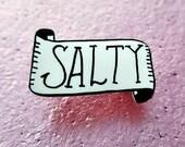 SALTY pin