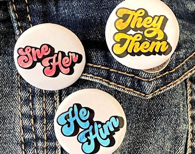 """Pronoun Buttons 1.25"""" - She Her - She They   He Him - He They   They Them - LGBTQ+ - Trans - ENBY Misgendered"""