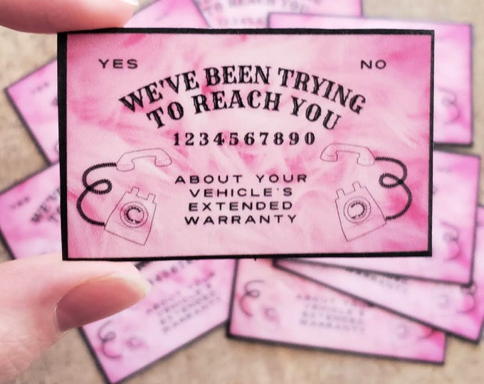We've Been Trying to Reach You About Your Vehicle's Extended Warranty Ouija Sticker Waterproof