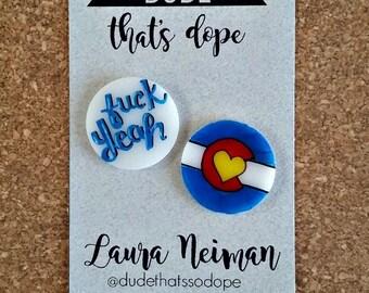 F*ck Yeah, Colorado Acrylic Pin Set - Free Shipping